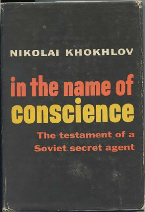 Khokhlov's book <em>In the Name of Conscience</em> was published the same year the KGB made an attempt on his life.