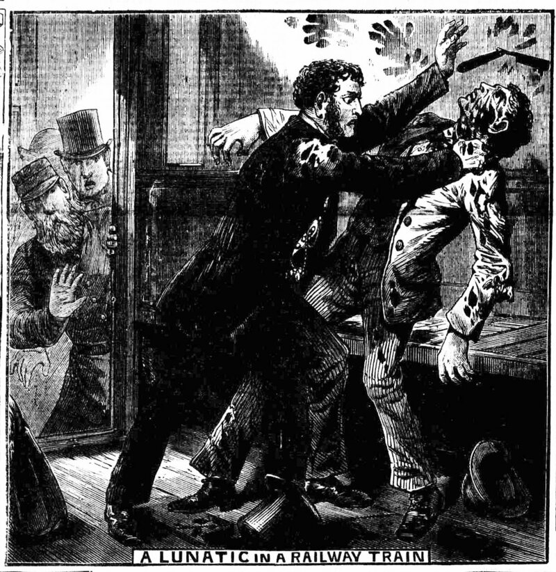 """A Lunatic in a Railway Train', <em>Illustrated Police News</em>,  Saturday 4 August 1877."