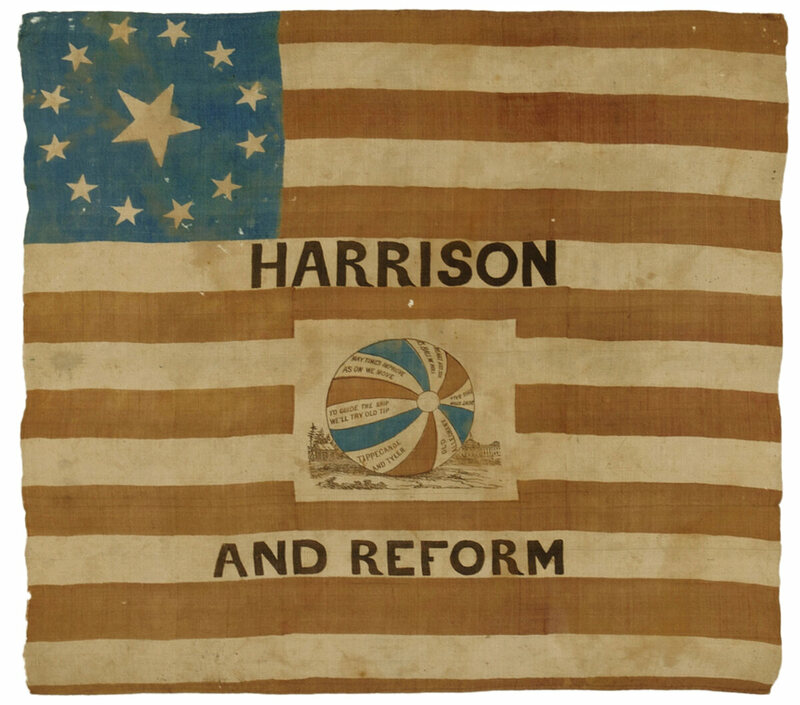 "William Henry Harrison and Reform campaign flag, 1840, with a ball emblem: ""keep the ball rolling""."