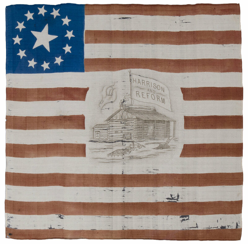 "A 13-Star William Henry Harrison campaign flag, 1840.""The log cabin suggested Harrison was a simple man of the people, although he actually was a Virginia aristocrat""."