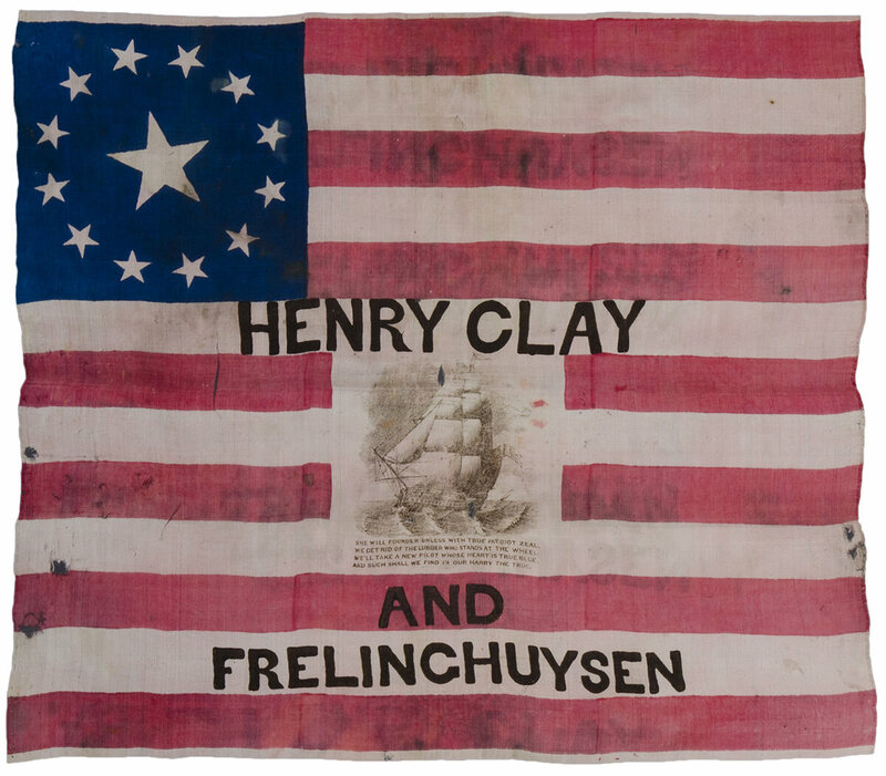 "A 13-Star Henry Clay campaign flag, 1844. ""Candidate Henry Clay is promoted as the best choice to head the ship of state, pictured here."""