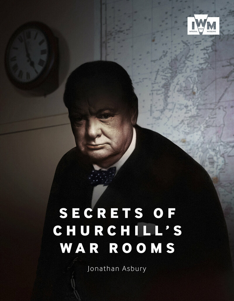 The cover for <em>Secrets of Churchill's War Rooms</em>, by Jonathan Asbury