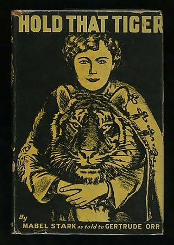 The cover to Mabel Stark's autobiography <em>Hold That Tiger</em>