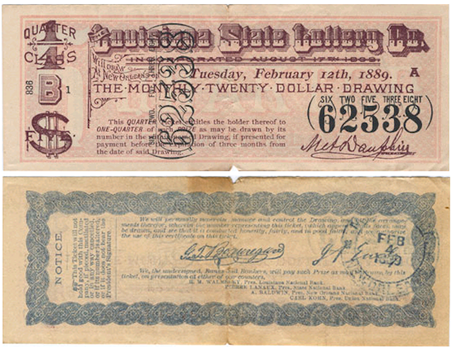 The corrupt Louisiana State Lottery company, which issued this 1889 ticket (shown front and back), gave lotteries a bad name.