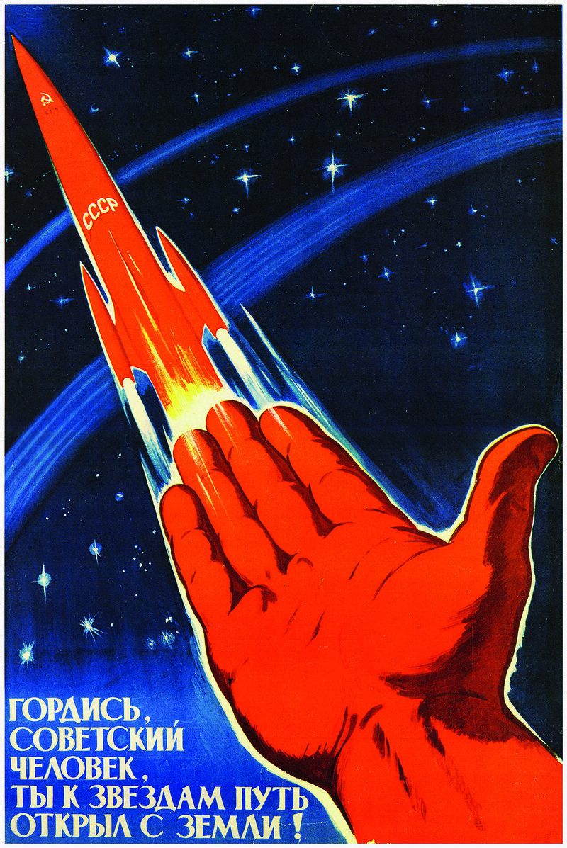 """A poster for the Soviet space program from 1963, with the text: """"Soviet man, you can be proud—you opened the road to the stars from Earth."""""""