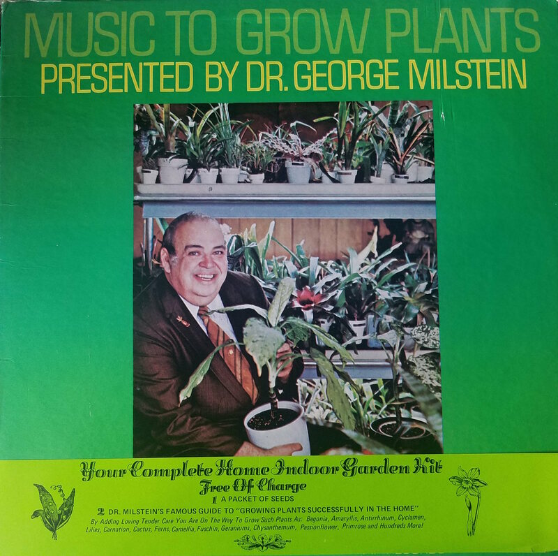 According to Milstein, your plant needs to hear this record for 45 minutes a day.