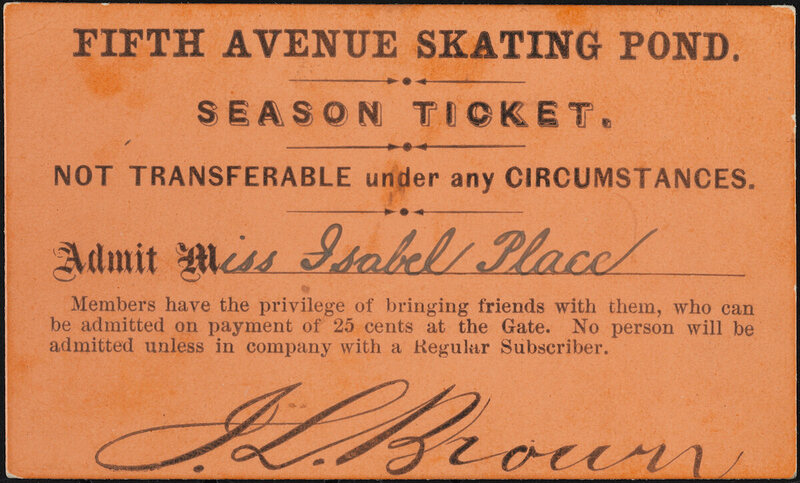 Season ticket for admission to the Fifth Avenue Skating Pond issued to Miss Isabel Place, 1863.