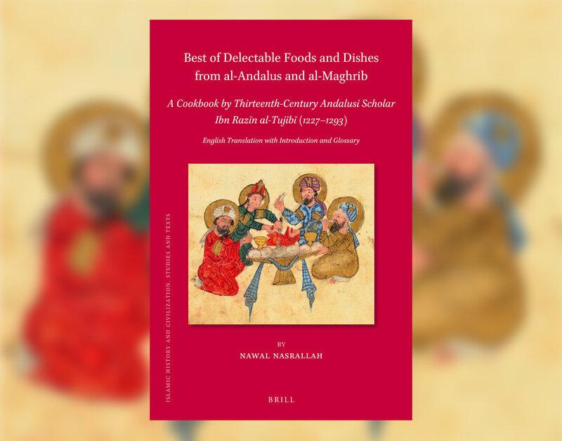 Nawal Nasrallah's translation of al-Tujībī''s cookbook was released in September.
