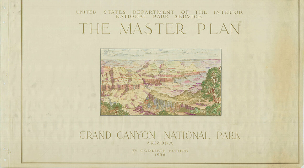 The 1938 Master Plan for Grand Canyon National Park.