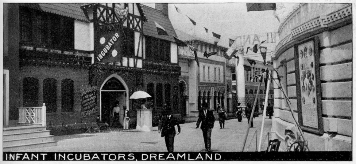 Outside the infant incubator show at Dreamland, Coney Island. Dreamland was destroyed by fire in 1911, but all the babies were saved and transferred to a facility at Luna Park.