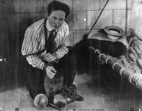 """Stone walls and chains do not make a prison --- for Houdini"""