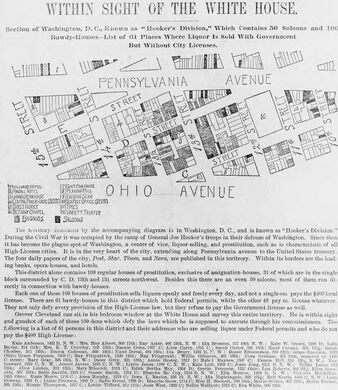 """A section of Washington, D.C., known as """"Hooker's Division,"""" which contains 50 saloons and 109 bawdy-houses--list of 61 places where liquor is sold with government [sic] but without city licenses."""