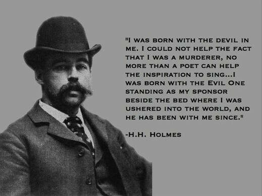 Quote from H.H. Holmes.