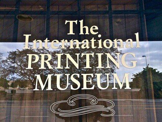 The International Printing Museum.