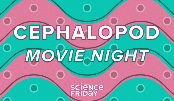 Ceph Movie night with Science Friday.
