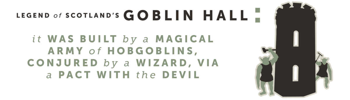Legend of Scotland's Goblin Hall
