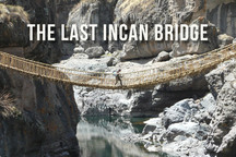 100 Wonders: The Last Incan Bridge